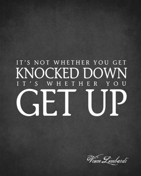 It's Not Whether You Get Knocked Down (Vince Lombardi